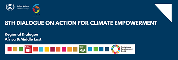 8th Dialogue on Action for Climate Empowerment - Africa & Middle East